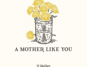 JJ Heller - A Mother Like You